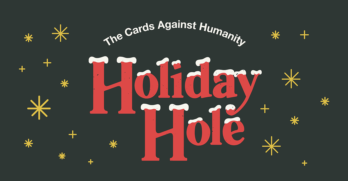 The Cards Against Humanity Holiday Hole